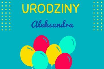 Urodziny Aleksandra K.