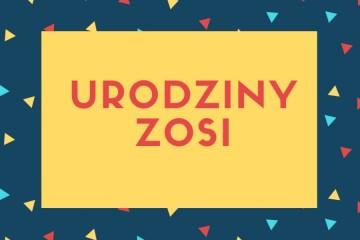 Urodziny Zosi.