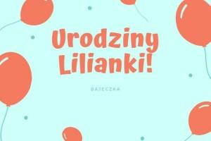 Urodziny Lilianki D.