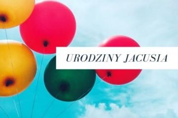 Urodziny Jacusia