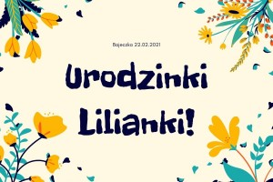 Urodziny Lilianki.