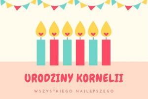 Urodziny Kornelki.